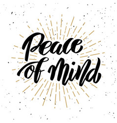 peace of mind hand drawn motivation lettering vector image