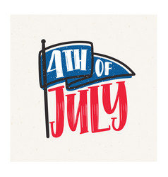 4th july inscription handwritten with cursive vector