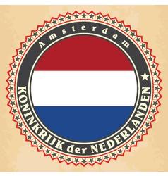 Vintage label cards of Netherlands flag vector image