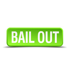 Bail out green 3d realistic square isolated button vector