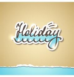 summer holiday inscription eps 10 vector image