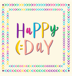 happy day hand drawn lettering for greeting card vector image