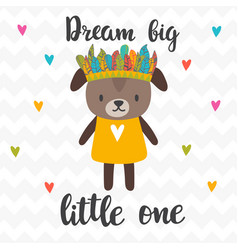 dream big little one inspirational quote hand vector image