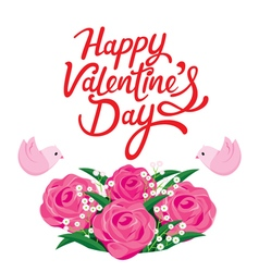 Happy Valentines Day Lettering With Rose Bouquet vector image