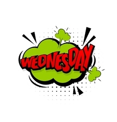 Comic green effects pop art wednesday half week vector image