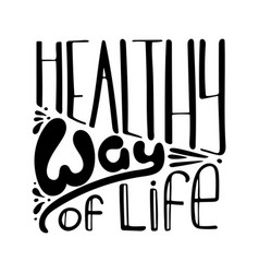 lettering quote healthy way of life vector image