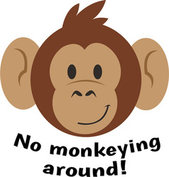 No Monkeying Around vector
