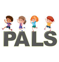 Children with word pals vector