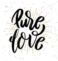 pure love hand drawn motivation lettering quote vector image