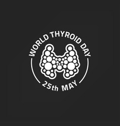 thyroid day emblem vector image