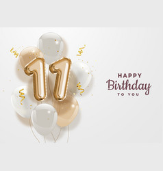 Happy 11th birthday gold foil balloon greeting bac vector