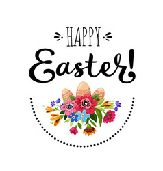 Happy easter card with flowers eggs and lettering vector