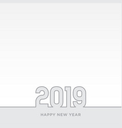Happy new year 2019 card theme gray line on white vector