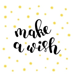 Make a wish Brush lettering vector image
