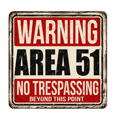 Warning area 51 vintage rusty metal sign vector
