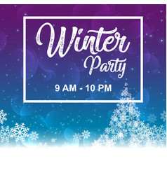 Winter party 9am 10pm image vector