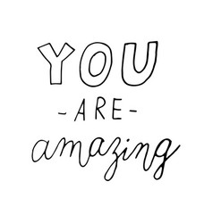 you are amazing inspiration quote vector image