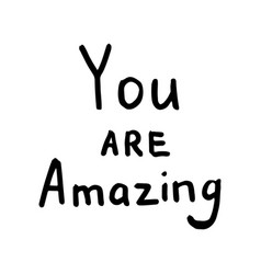 you are amazing inspiration quote vector image vector image