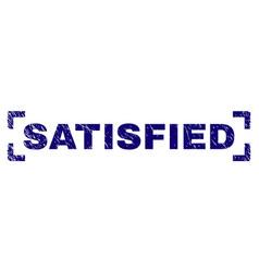 Grunge textured satisfied stamp seal between vector