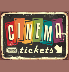 cinema tickets retro sign with colorful typography vector image vector image