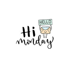 hand lettering hi monday with modern lettering vector image vector image