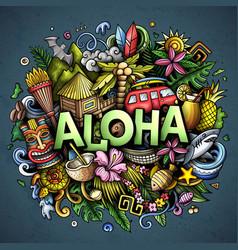 Aloha hand drawn cartoon doodle vector
