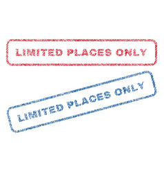 Limited places only textile stamps vector