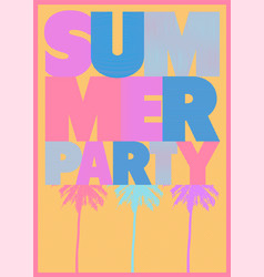 summer party typographic poster design vector image