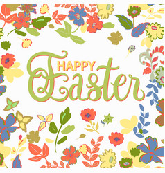 happy easter hand lettering card with flowers vector image vector image