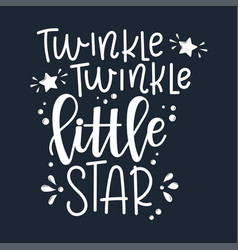 twinkle twinkle little star motivational quote vector image