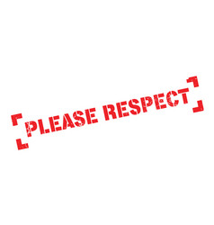 please respect rubber stamp vector image