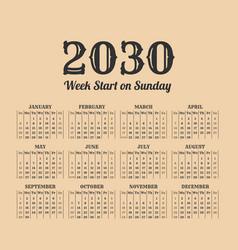 2030 year vintage calendar weeks start on sunday vector image