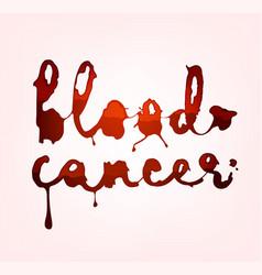 Blood cancer lettering vector