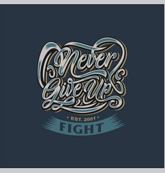 Never give up fight design for sale vector