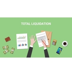 Total liquidation concept with vector