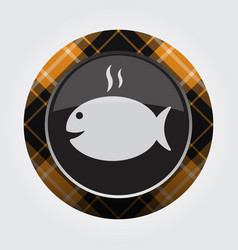 Button with orange black tartan - fish with smoke vector