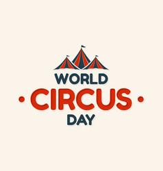World circus day lettering design with roof vector