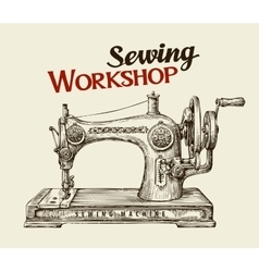 Sewing workshop or tailor shop Hand drawn vintage vector