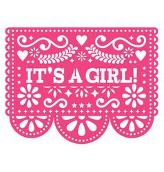 its a girl papel picado design - mexican vector image
