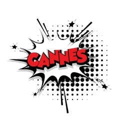 Comic text Cannes sound effects pop art vector image