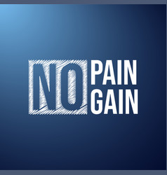 No pain no gain successful quote with modern vector