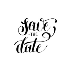 Save the date black and white hand lettering vector