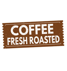 coffee fresh roasted sign or stamp vector image vector image