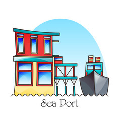 Ship at harbor or seaport exterior view transport vector