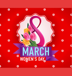 8 march international womans day greeting card vector image