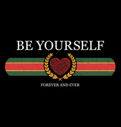 Be yourself - slogan for tee shirt graphics vector