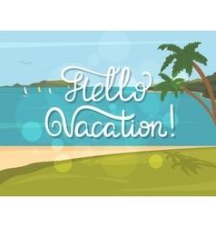 Hello vacation banner vector image vector image