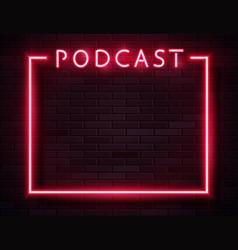 retro neon red podcast frame on dark vector image