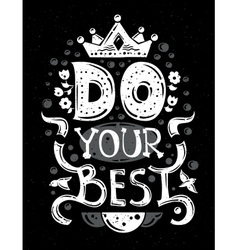 Lettering phrase Do Your Best - black and white vector image