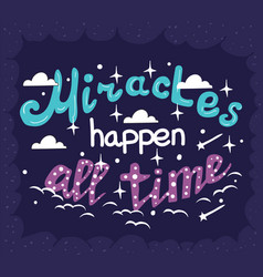 Miracles happen all the time - motivation poster vector